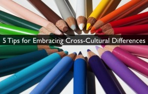 5 Tips for Embracing Cross-Cultural Differences on Project Teams