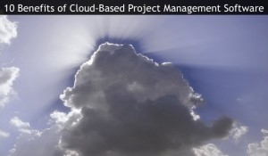 10 Benefits of Project Management Cloud Software