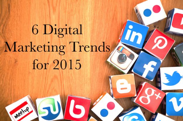 6 Digital Marketing Trends to Watch in 2015