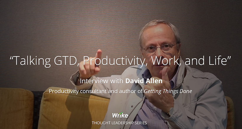 20 Lessons from David Allen on Succeeding at Work, Life, and GTD (Video)