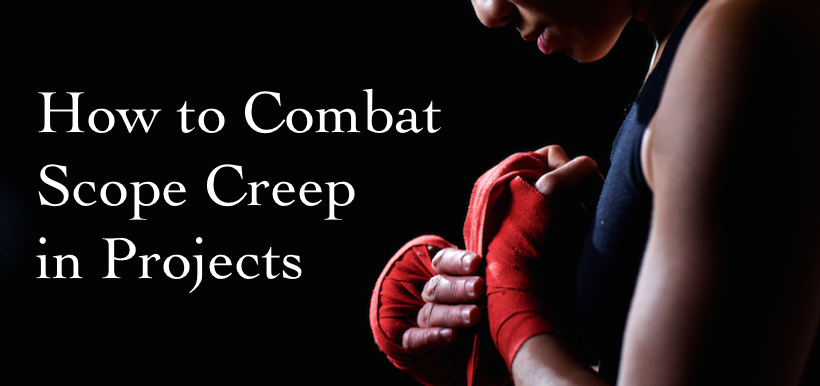 How to Combat the 4 Main Sources Scope Creep