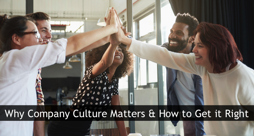 Company Culture: Why it Matters and How to Get it Right