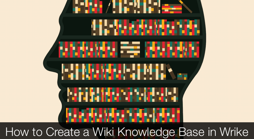 to Create a Wiki Knowledge Base Using Wrike