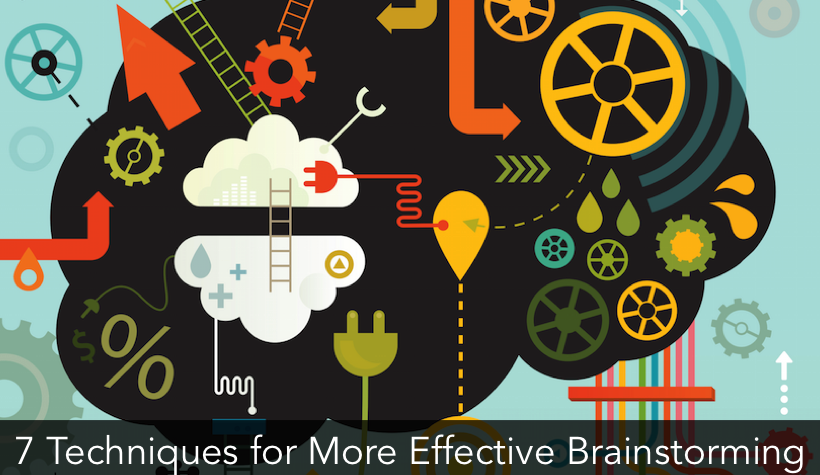 7 Techniques for More Effective Brainstorming