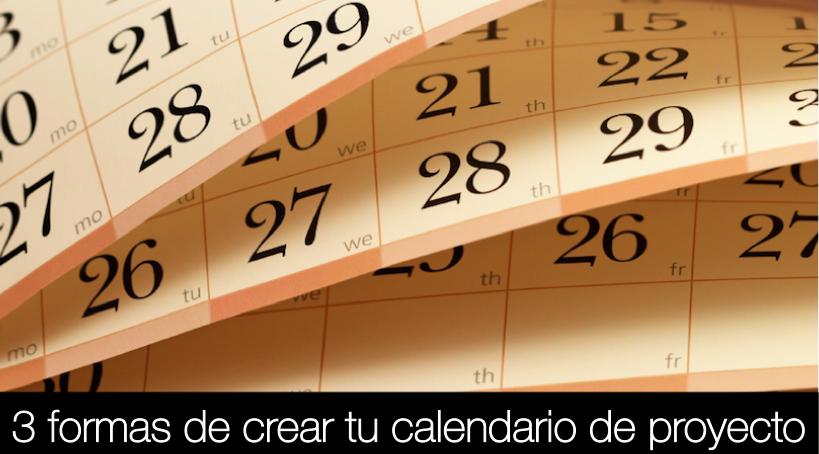 3 formas de crear tu calendario de proyecto