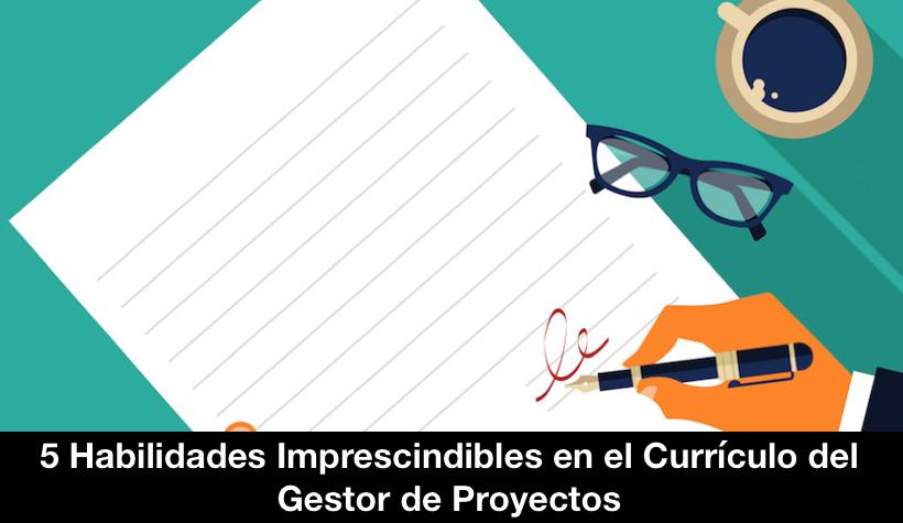 5 Habilidades Imprescindibles en el Currículo del Gestor de Proyectos Para Este 2015
