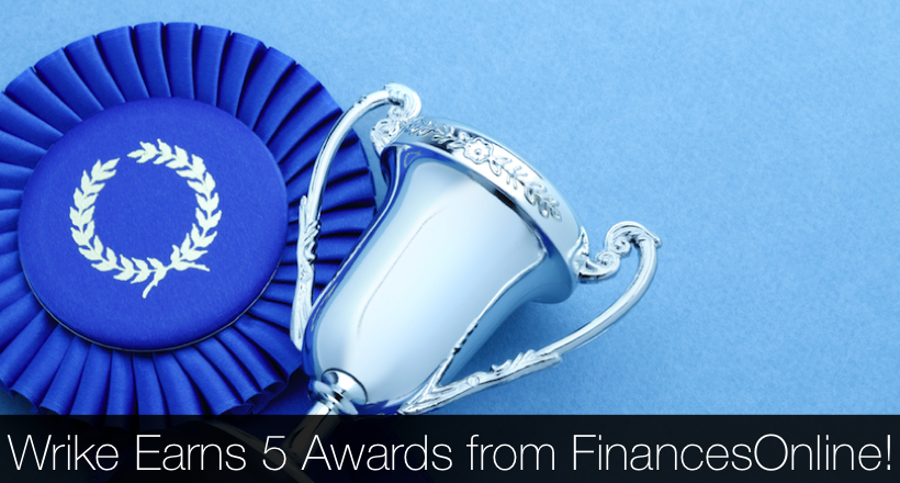 Wrike Earns 5 Awards from FinancesOnline Review Site!