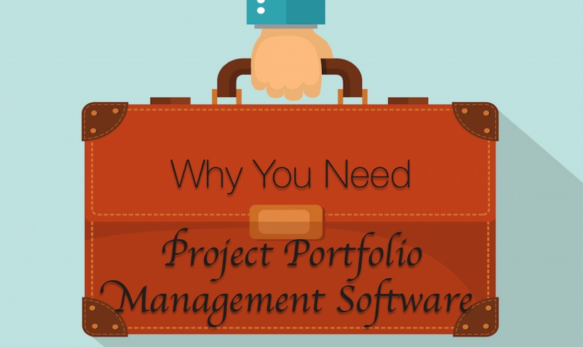 3 Reasons You Need Project Portfolio Management Software
