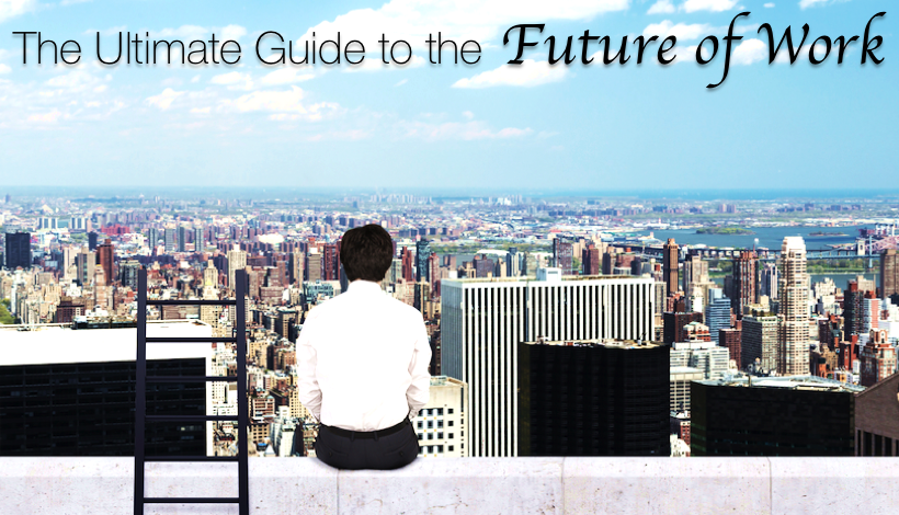 The Ultimate Guide to the Future of Work