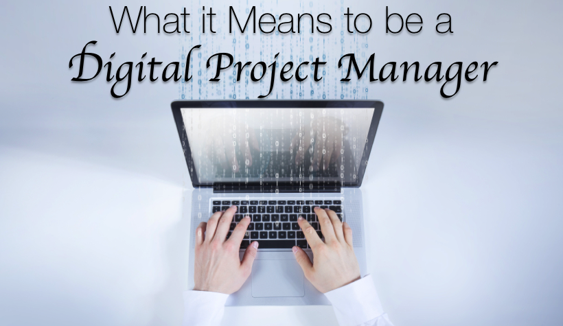 What it Means to be a Digital Project Manager