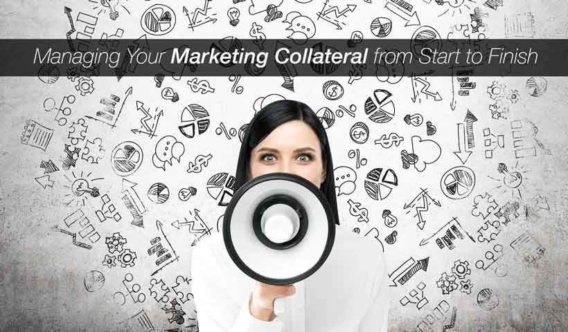 Managing Your Marketing Collateral from Start to Finish