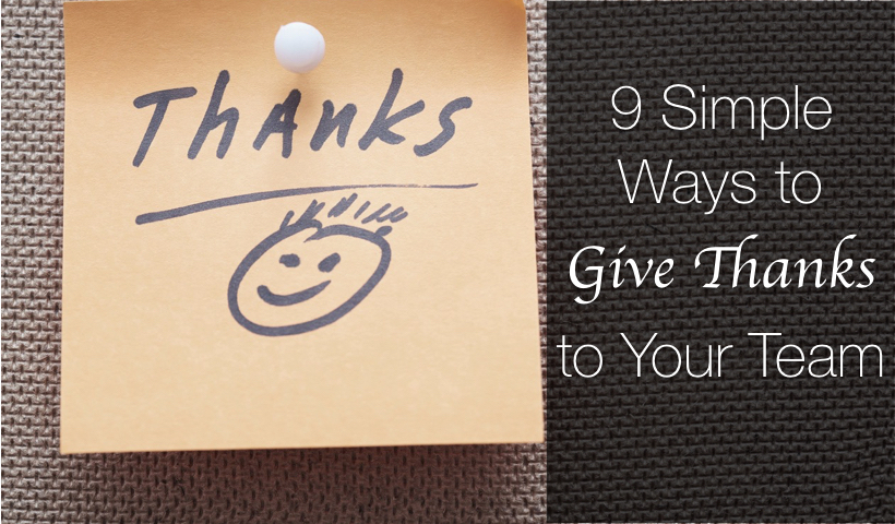 9 Simple Ways to Give Thanks to Your Team