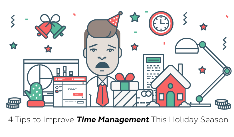 4 Tips to Improve Your Time Management this Holiday Season