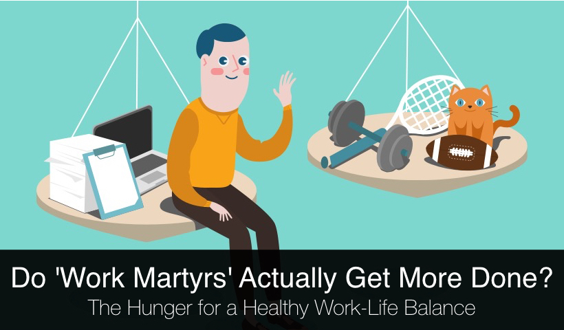 Do 'Work Martyrs' Actually Get More Done? The Hunger for a Healthy Work-Life Balance