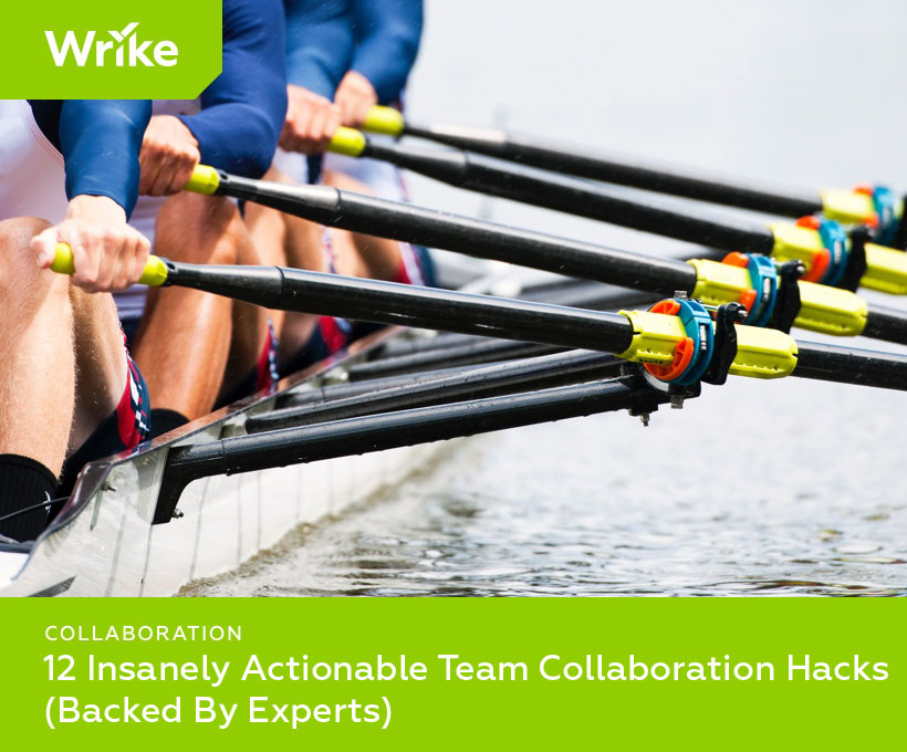 12 Insanely Actionable Team Collaboration Hacks (Backed By Experts)