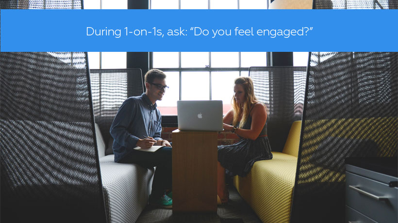 Engagement du personnel: demandez lors des entretiens individuels, «Est-ce que vous vous sentez engagé?»