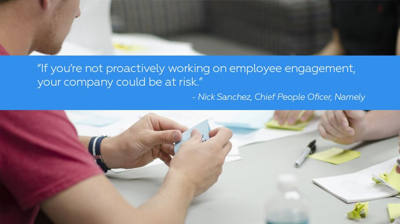 Employee engagement quote from Nick Sanchez of Namely