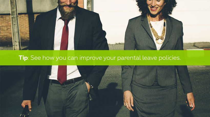See if you can improve your parental leave policies.