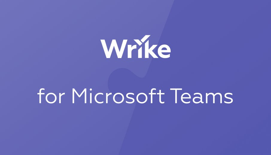 Get More Done With Our Updates to Wrike for Microsoft Teams