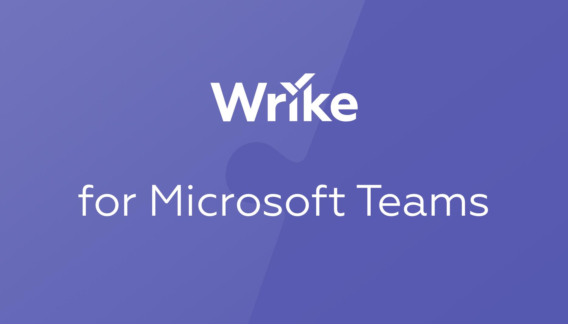 Haz más con la actualización de Wrike para Microsoft Teams