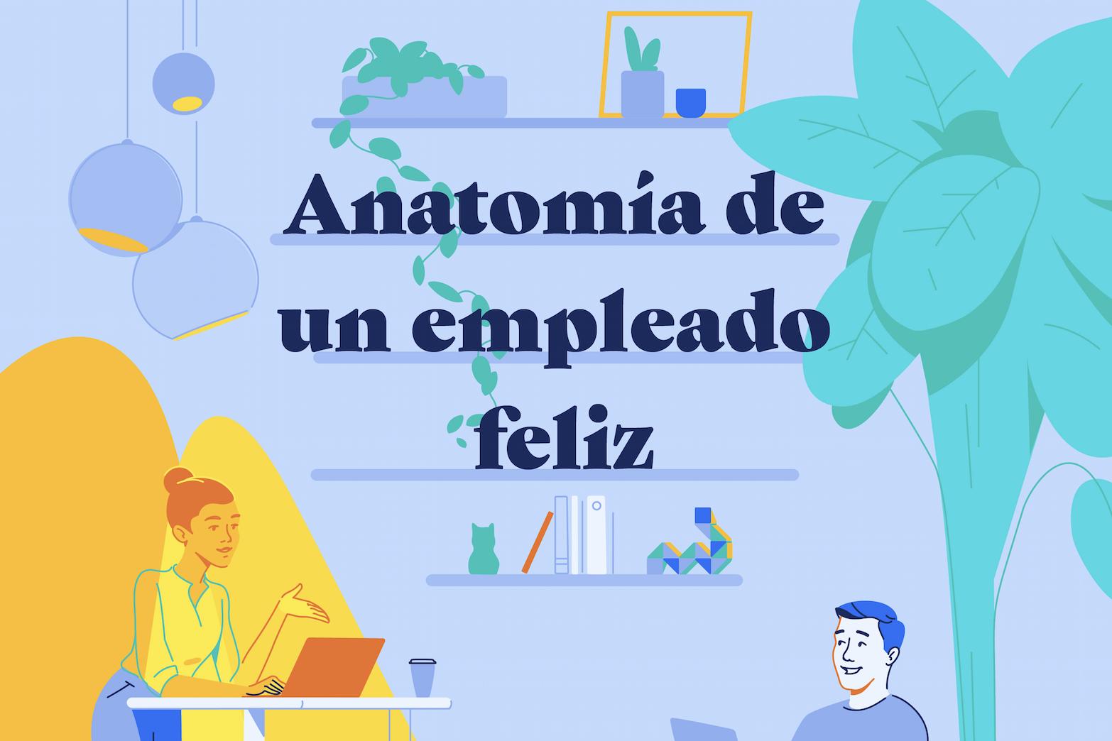 Anatomía de un empleado feliz (infografía)