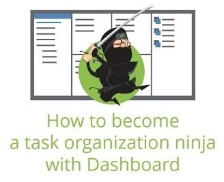 Become a Task Organization Ninja: Watch Our Recorded Dashboard Webinar