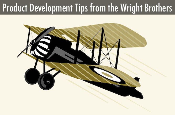 Product Development Tips from the Wright Brothers (Video)
