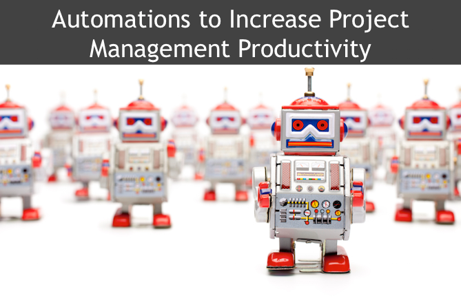 Automations to Increase Project Management Productivity