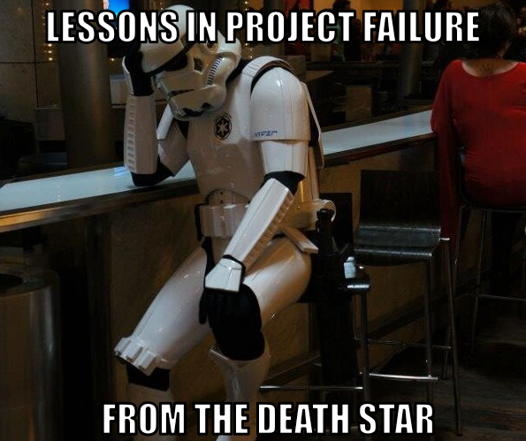 10 Reasons Projects Fail: Lessons from the Death Star