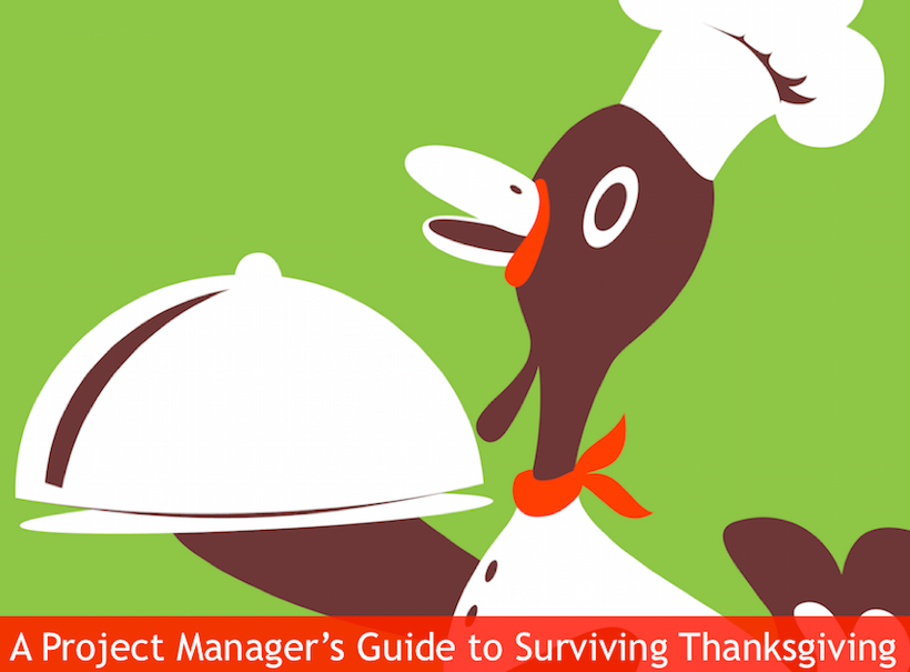 Enjoy the Turkey: A Project Manager's Guide to Surviving Thanksgiving Day