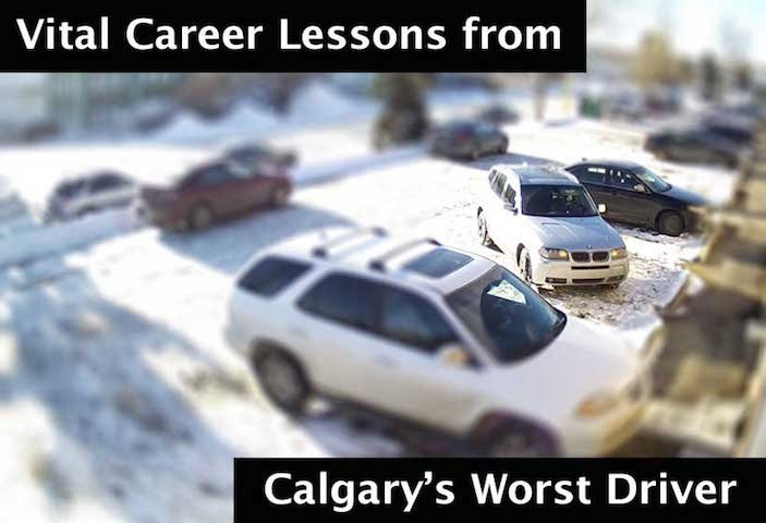 "4 Vital Career Lessons from ""Calgary's Worst Driver"" [Video]"
