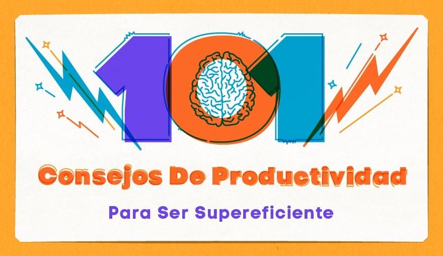 101 consejos de productividad para ser supereficiente (infografía)