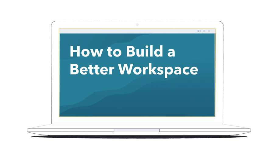 How to Build a Better Workspace (Video)