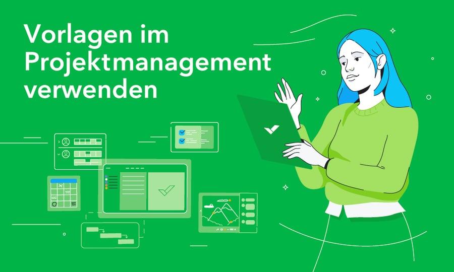Wie man Vorlagen im Projektmanagement einsetzt (Infografik)