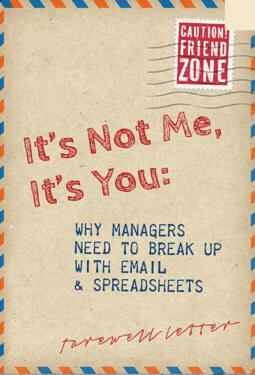 Why Project Managers Need to Break Up With Email and Spreadsheets (in inglese)