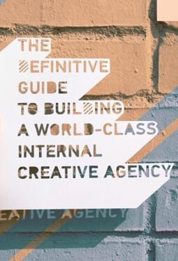 The Definitive Guide to Building a World-Class Creative Agency