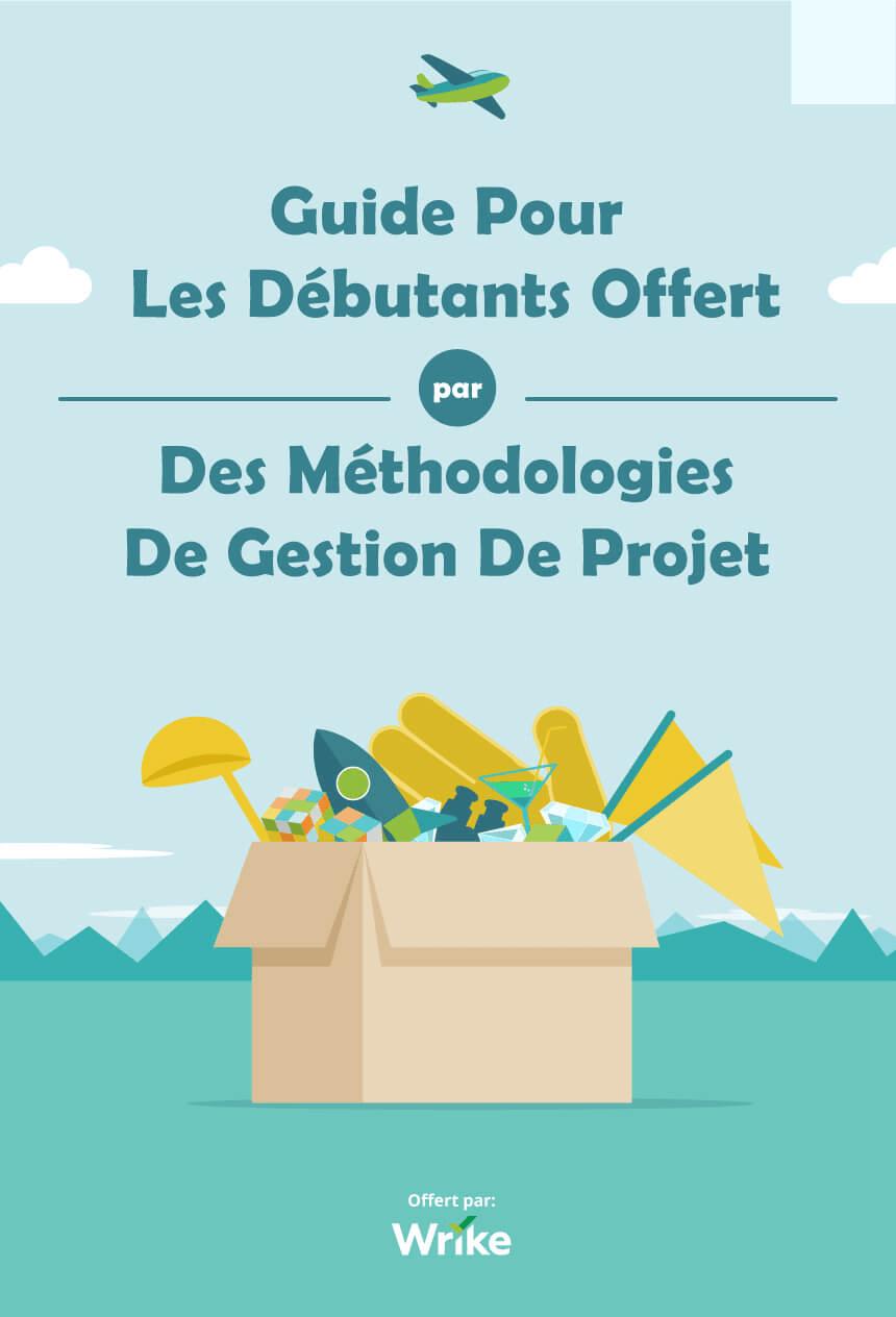 Guide de méthodologies de gestion de projet pourdébutants