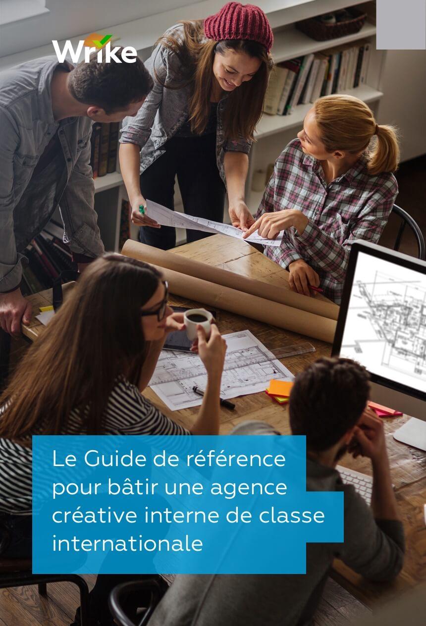 Le Guide exhaustif pour bâtir une agence créative interne de classeinternationale