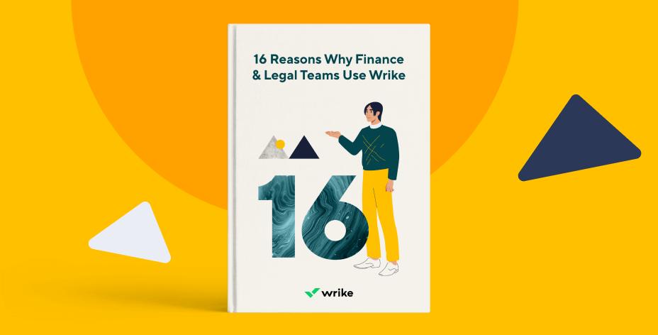 16 Reasons Why Finance & Legal Teams Use Wrike