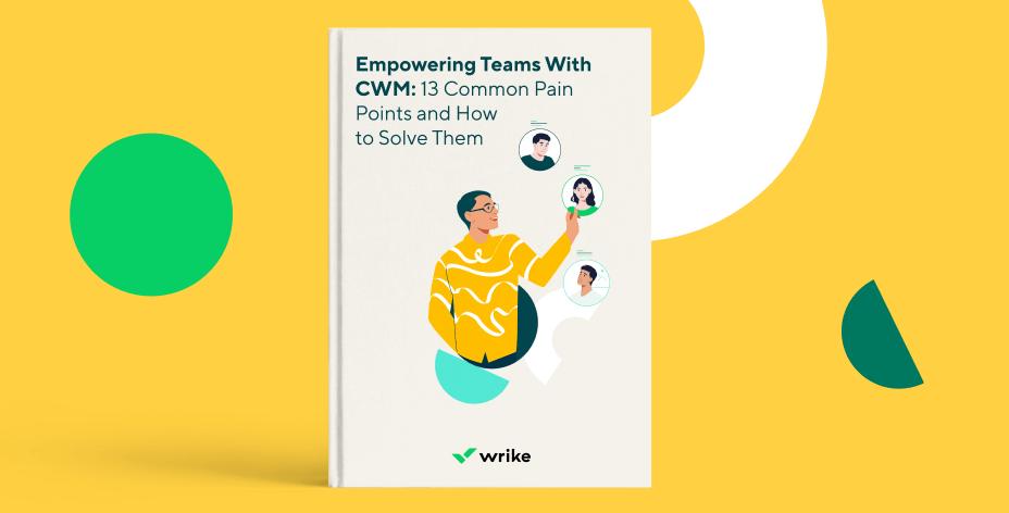 Empowering Teams With CWM: Solving 13 Common Pain Points